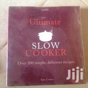 Ultimate Slow Cooker Over 100 Simple, Delicious Recipes | Books & Games for sale in Central Region, Kampala